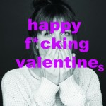 happy f*cking valentines